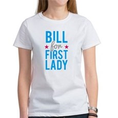 Bill for First Lady Womens T-Shirt