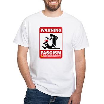 Warning fascism White T-Shirt