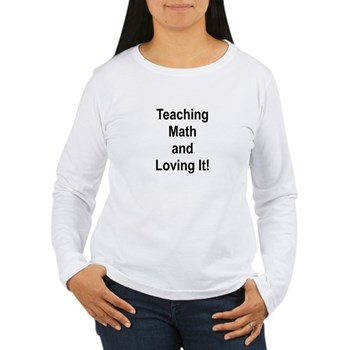 Teaching Math And Loving It! Women's Long Sleeve T | Gifts For A Geek | Geek T-Shirts