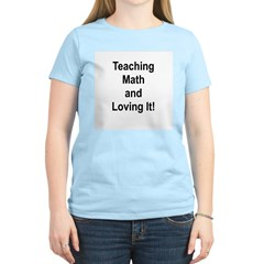 Teaching Math And Loving It! Women's Light T-Shirt
