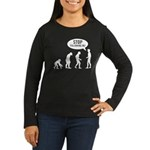 Evolution is following me Women's Long Sleeve Dark - Availble Sizes:Small,Medium,Large,X-Large,2X-Large (+$3.00) - Availble Colors: Black