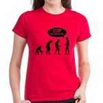 Evolution is following me Women's Dark T-Shirt - Availble Sizes:Small,Medium,Large,X-Large,2X-Large (+$3.00) - Availble Colors: Black,Red,Caribbean Blue,Pink,Charcoal Heather,Kelly,Green Camo,Black/White Camo,Pink Camo