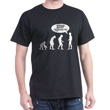 Evolution is following me Dark T-Shirt | Gifts For A Geek | Geek T-Shirts