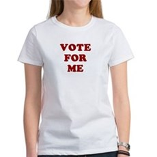 Vote For Me Womens T-Shirt