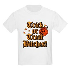 Trick or Treat Bitches! Kids Light T-Shirt