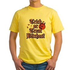 Trick or Treat Bitches! Yellow T-Shirt