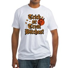 Trick or Treat Bitches! Fitted T-Shirt
