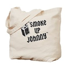 Smoke Up Johnny Tote Bag