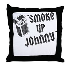 Smoke Up Johnny Throw Pillow