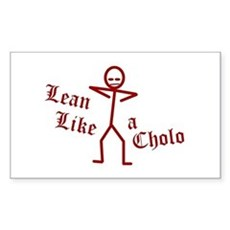 Lean Like a Cholo Rectangle Sticker