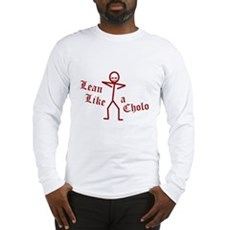 Lean Like a Cholo Long Sleeve T-Shirt