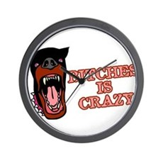 Bitches is Crazy Wall Clock