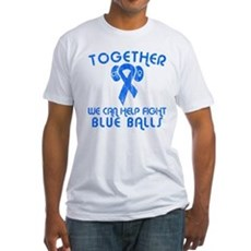 Help Fight Blue Balls Fitted T-Shirt