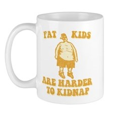 Fat Kids are Harder to Kidnap Mug