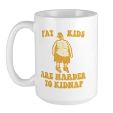 Fat Kids are Harder to Kidnap Large Mug