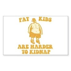 Fat Kids are Harder to Kidnap Sticker (Rectangular
