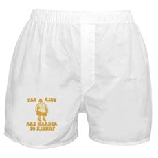 Fat Kids are Harder to Kidnap Boxer Shorts