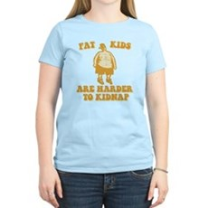 Fat Kids are Harder to Kidnap Womens Light T-Shir