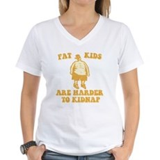Fat Kids are Harder to Kidnap Womens V-Neck T-Shi