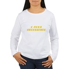 I Piss Excellence Womens Long Sleeve T-Shirt