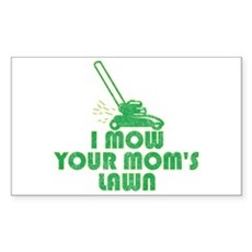 I Mow Your Mom's Lawn Rectangle Sticker