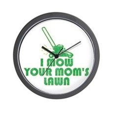 I Mow Your Mom's Lawn Wall Clock