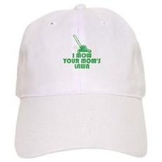 I Mow Your Mom's Lawn Cap