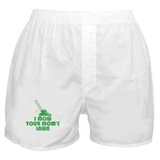 I Mow Your Mom's Lawn Boxer Shorts