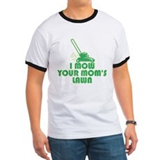 I Mow Your Mom's Lawn Ringer T