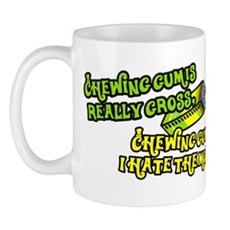 Chewing gum is really gross Mug