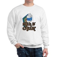Milk is Chillin' Sweatshirt