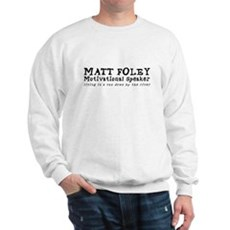 Matt Foley Sweatshirt