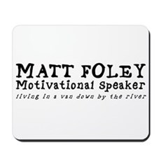 Matt Foley Mousepad