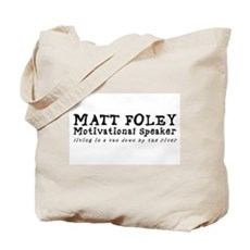 Matt Foley Tote Bag