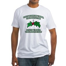 What Happens Under Mistletoe Fitted T-Shirt