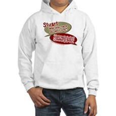 Stuart - What does mommy say. Hooded Sweatshirt