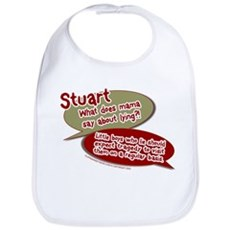 Stuart - What does mommy say. Bib