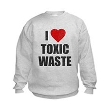 I Love [Heart] Toxic Waste Kids Sweatshirt