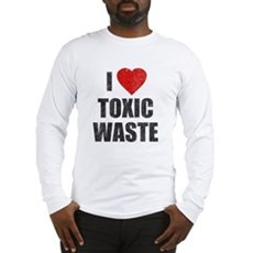 I Love [Heart] Toxic Waste Long Sleeve T-Shirt