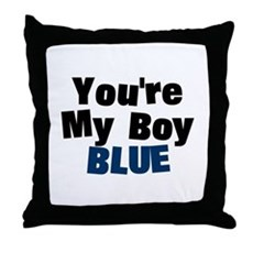 Your My Boy Blue Throw Pillow