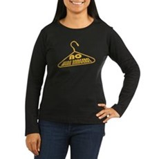 No Wire Hangers! Womens Long Sleeve T-Shirt