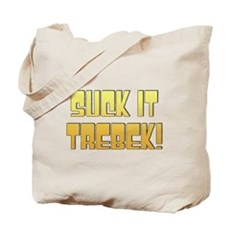 Suck it Trebek! Tote Bag