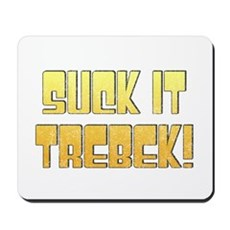 Suck it Trebek! Mousepad