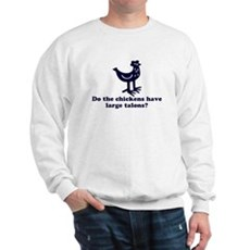 Chickens... Large Talons? Sweatshirt