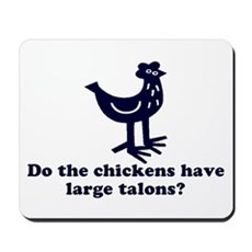 Chickens... Large Talons? Mousepad