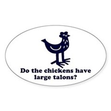 Chickens... Large Talons? Oval Sticker