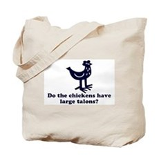 Chickens... Large Talons? Tote Bag