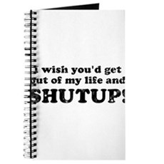 out of my life... SHUTUP Journal