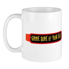 Gimme Some of Your Tots Mug