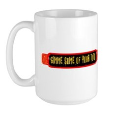 Gimme Some of Your Tots Large Mug
